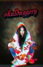 SKULDUGGERY  by DarkerthanLily