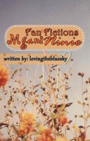 Mga Fan Fiction ni Ninie by lovingthebluesky