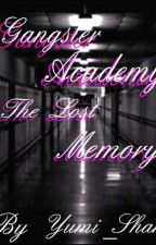 Gangster Academy: The Lost Memory    by Yumi_Shan