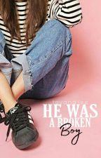 He Was A Broken Boy ✔ by tavanalee