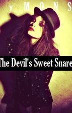 The Devil's Sweet Snare (EDITING) by clayyydo