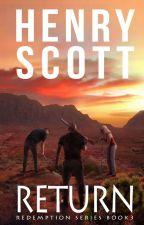 Return - Book 3 by henry_scott