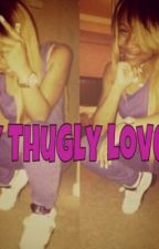 My Thugly Love Too by keebayee
