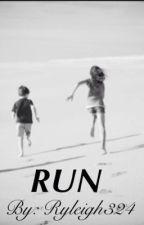 Run by ryleigh324