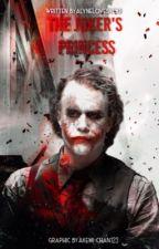 The Joker's Princess (Joker X Reader) by Alynelovesyou