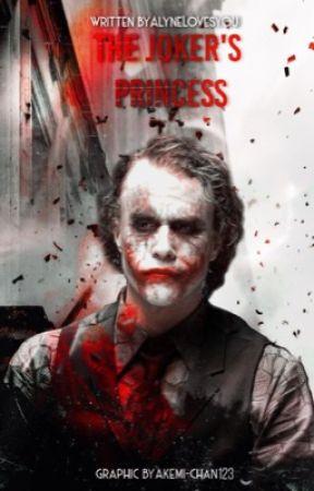 The Joker's Princess (Joker X Reader) - 26 - Wattpad