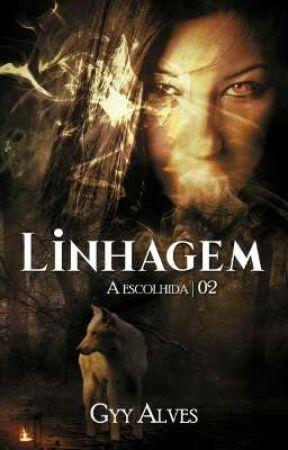 Linhagem - Vol. 2 : A Escolhida by GyyAlves