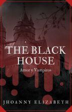 The Black House: Amor y Vampiros. by JhoannyElizabeth