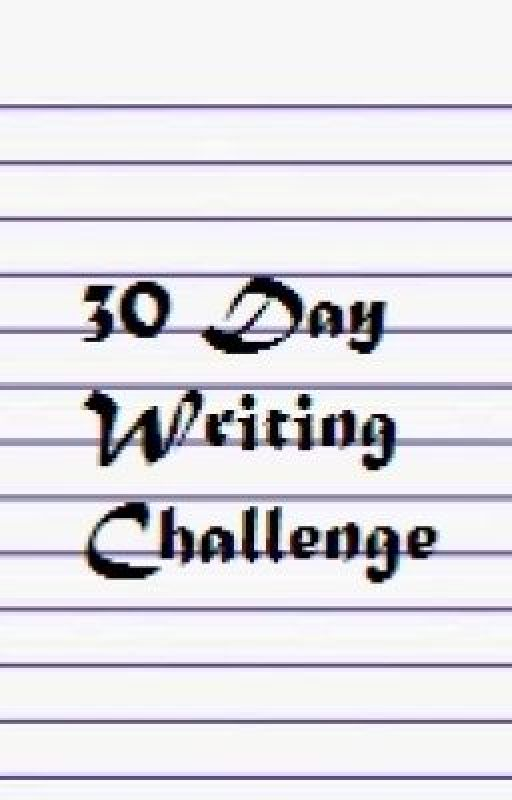 30 Day Writing Challenge *on hold* by ItsJazlina