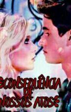 Consequência de  nossos atos by _ValentinaRonda