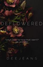 Deflowered  by deejeans