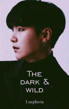 The Dark and Wild [MYG] by Kookieloncat