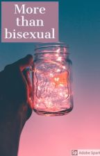 More Than Bisexual  by NotTheFood