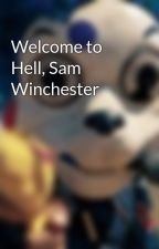 Welcome to Hell, Sam Winchester by AnonymousAudioAddict