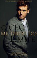 O CEO ME TIROU DO LIMITE  by NrixxNoctis