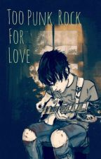 Too Punk Rock For Love   |Frerard| by NirvTheCryBaby