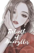Rebirth of Amaryllis by hanaka4