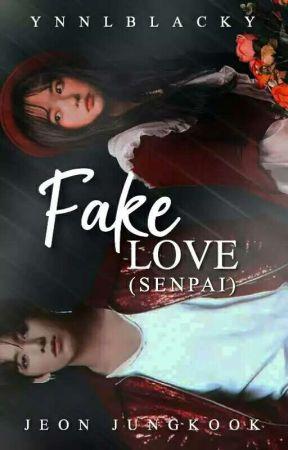 [HIATUS] Fake Love (SENPAI) +jjk by ynnlblacky