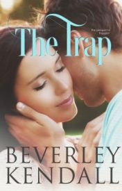 The Trap (Trapped Prequel) by BeverleyKendall
