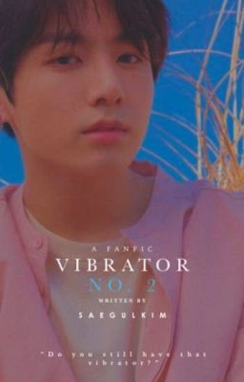 Vibrator No. 2 || Jeon Jungkook