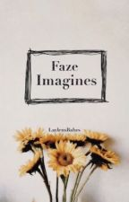 Faze Imagines by LaylensBabes