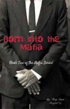 Born into the Mafia (Book 2 Of The Mafia Series) by katymd81