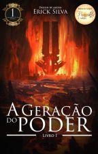 A Geração Do Poder by ErickSilva540