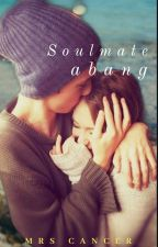 Soulmate abang by Mrscancer90