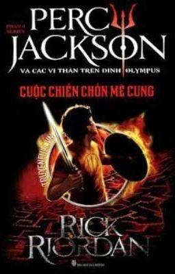 Đọc truyện PERCY JACKSON TẬP 4: CUỘC CHIẾN CHỐN MÊ CUNG