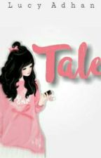 Tale by LucyAdhan