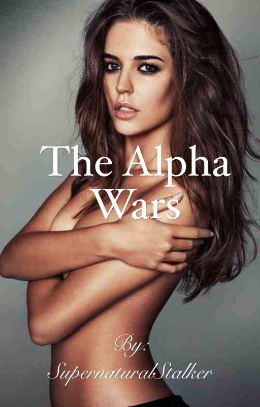 The Alpha Wars by SupernaturalStalker