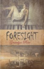 Foresight by gracelynpine