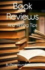 Book Reviews And Writing Tips (Closed) by PetroleumKerosene