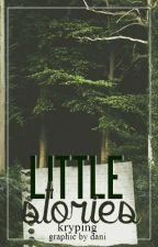Little Stories. by kryping