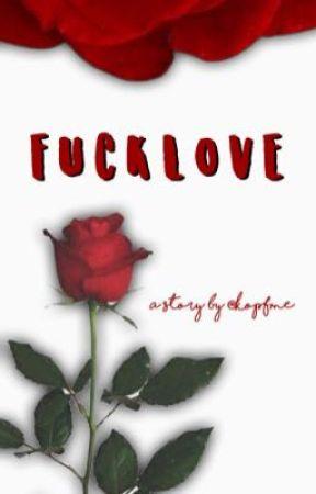 fvck love by vsuniversevs