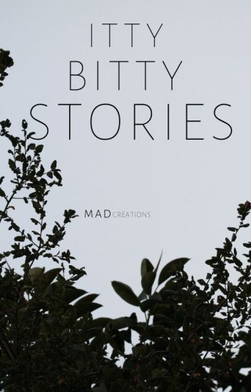 Itty Bitty Stories