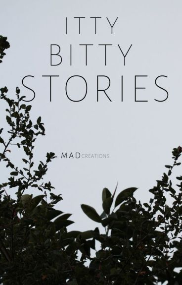 Itty Bitty Stories by MADcreations