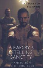 Sanctify // FARCRY 5 // AU FANFIC by Jadelmwrites