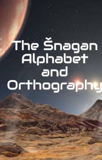 The Šnagan Alphabet and Orthography