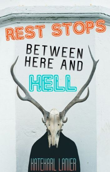 Rest Stops Between Here and Hell