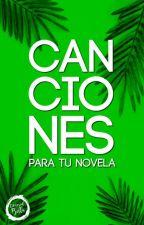 Canciones para tu novela. by Editorial_Bella