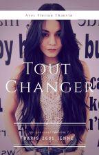 Tout Changer... by Paris_2601_ienne