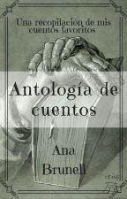 Antología de cuentos by AnaBrunell