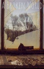 A Broken World by furfox500