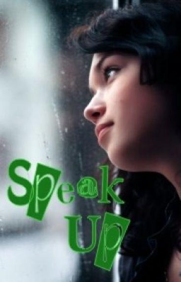 Speak Up by Mysterygrl20