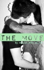 The Move (Magcon Fan Fiction) by Magcon_Wins_at_Life