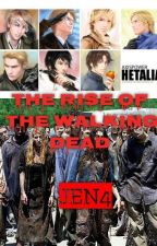 The Rise of The Walking Dead | Hetalia/ TWD crossover by JEN4216