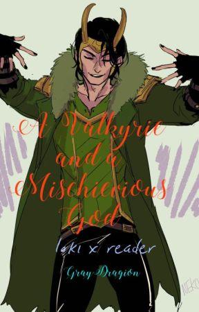 A Valkyrie and a Mischievous God | Loki x Reader *EDITED* - Ragnarok