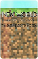 New World by SomeArtsyGirl