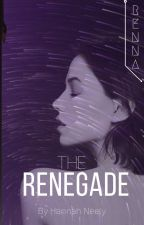 The Renegade by heyhannahj